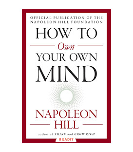 How to own your mind,Napoleon Hill