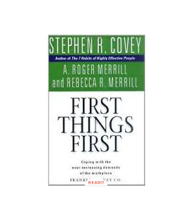 First things first,Stephen R.Covey